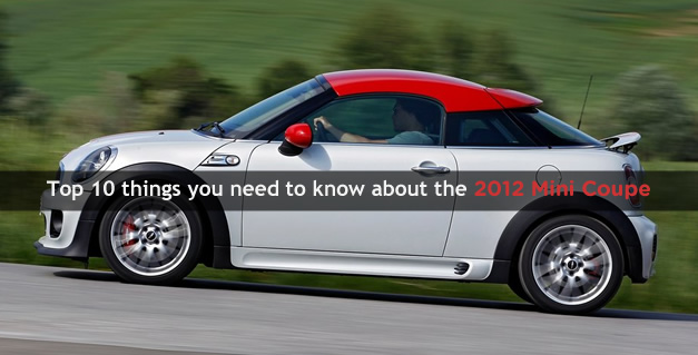 Top 10 things you need to know about the 2012 Mini Coupe