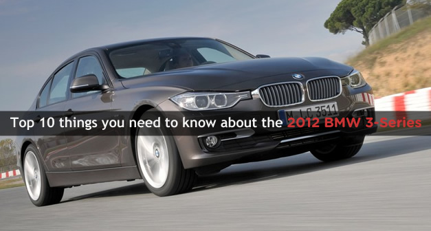 Top 10 things you need to know about the 2012 BMW 3 Series