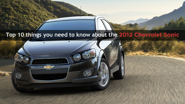 Top 10 things you need to know about the 2012 Chevrolet Sonic