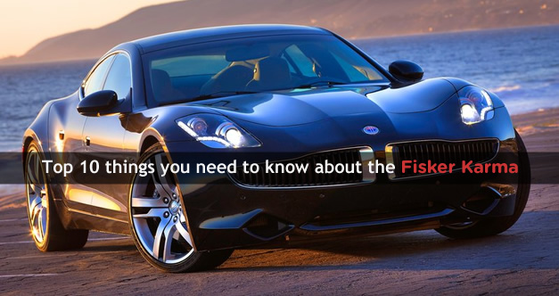 Top 10 things you need to know about the Fisker Karma
