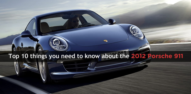 Top 10 things you need to know about the 2012 Porsche 911 Carrera