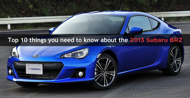 Top 10 things you need to know about the 2013 Subaru BRZ